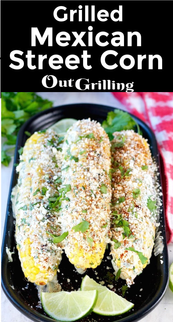 Griilled Mexican Street Corn