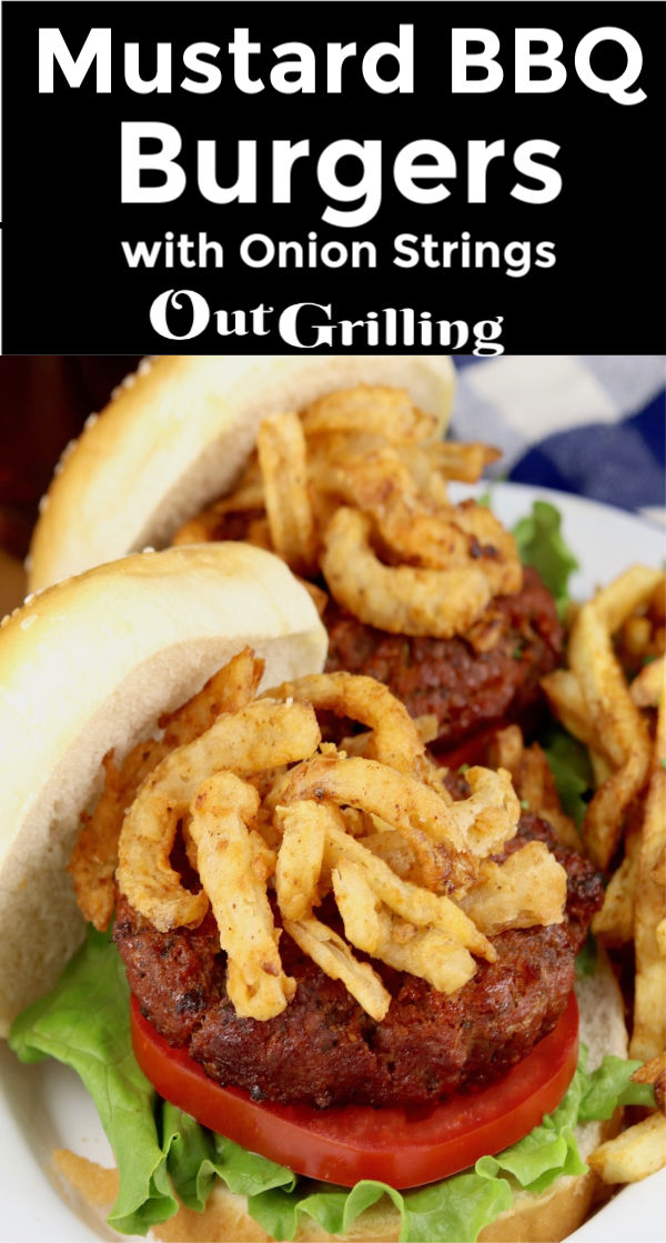 Grilled Mustard BBQ Burgers with onion strings