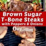 Brown Sugar Grilled t-bone steaks