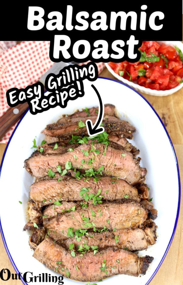Balsamic Roast - text overlay - sliced roast on a platter with herb garnish