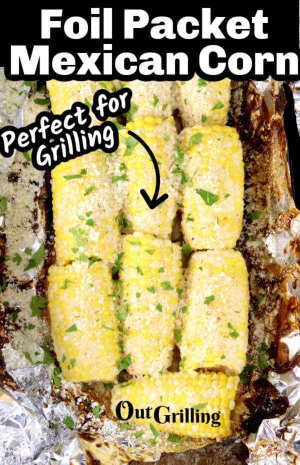 """Foil Packet Mexican Corn - with text overlay + """"Perfect for Grilling"""""""
