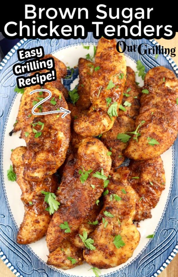 "Brown Sugar Chicken Tenders text overlay ""easy grilling Recipe"" platter of chicken tenders"