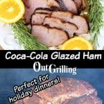 Coca-Cola Glazed Ham with text overlay sliced and on the grill
