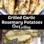 Grilled Garlic Rosemary Potatoes with text overlay - plated and foil packet