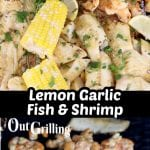 Collage platter of fish, shrimp and corn over grilling photo of shrimp - center text overlay