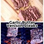 collage, sliced venison steak over photo of steaks on the grill - text overlay for pinterest