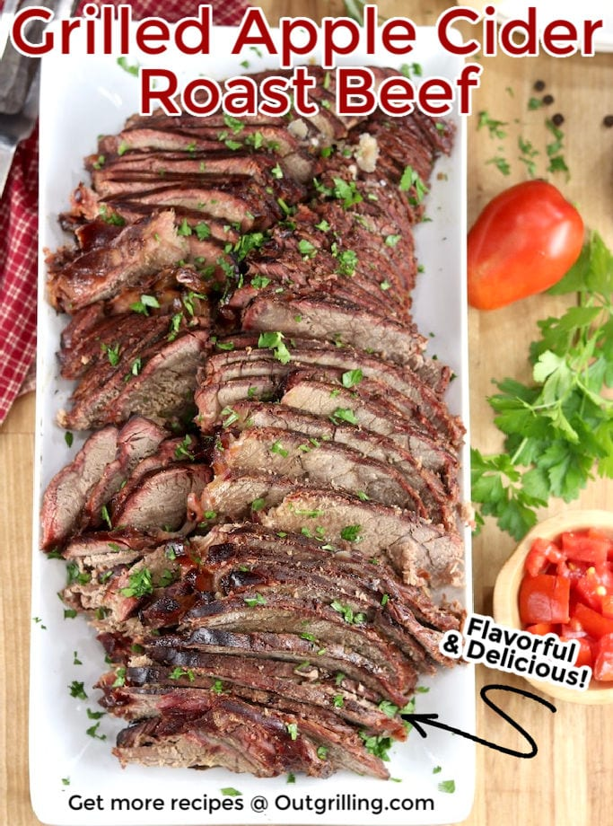 Grilled Apple Cider Roast Beef sliced on a platter with text overlay