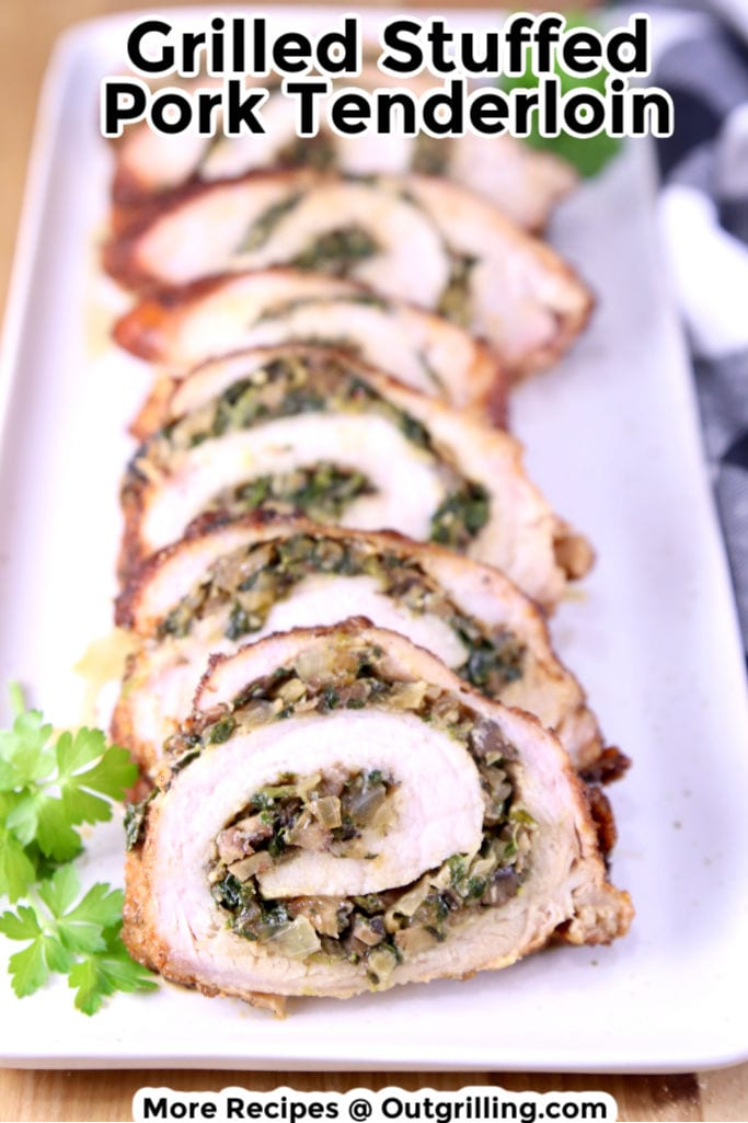Grilled Stuffed Pork Tenderloin