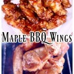 Maple BBQ Chicken Wings collage on a plate and on the grill - text overlay