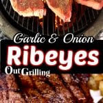 Garlic & Onion Ribeye Steaks collage - on the grill & plated