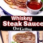 Whiskey Steak Sauce collage, on a plate and 2 steaks on a pan