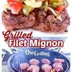 Grilled Filet Mignon with peppers and onions plated / on the grill - text overlay