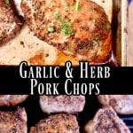 Garlic & Herb Pork Chops collage: on a sheet pan/on the grill
