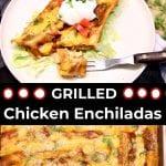 grilled chicken enchiladas collage: plated/pan