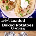 Grilled Loaded Baked Potatoes collage - plated with sour cream/ foil packets
