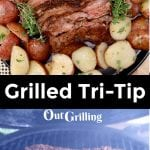 Grilled Tri Tip Roast Collage: platter with sliced roast & baby potatoes/ roast on grill