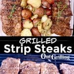 Grilled Strip Steaks Collage: plated with potatoes/over grill
