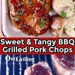 sweet and tangy bbq pork chops collage: plated with potatoes/on the grill