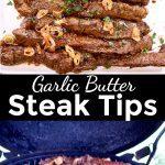 Garlic Butter Steak Tips collage: platter/on grill