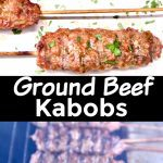 collage of ground beef kabobs: plated /on grill