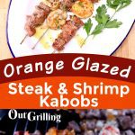 orange glazed steak & shrimp kabobs collage: plated/on grill