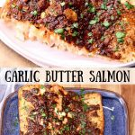 Garlic Butter Salmon collage: plated/ whole fillet on platter