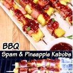BBQ Spam and Pineapple Kabobs collage: platter at an angle/ grilling
