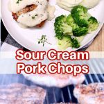 sour cream pork chops collage: plated/on grill